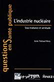 L'industrie nucléaire. Sous-traitance et servitude.