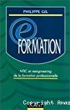 E-formation. NTIC et reengineering de la formation professionnelle.