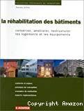 La réhabilitation des bâtiments : conserver, améliorer, restructurer les logements et les équipements.