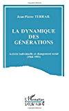 La dynamique des générations. Activité individuelle et changement social (1968/1993).