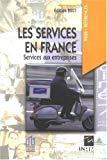 Les services en France. Services aux entreprises. Edition 2007.