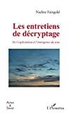 Les entretiens de décryptage : de l'explicitation à l'émergence du sens