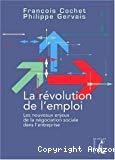 La révolution de l'emploi. Les nouveaux enjeux de la négociation sociale dans l'entreprise.