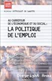 Au carrefour de l'économique et du social : la politique de l'emploi.