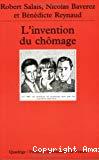 L'invention du chômage : histoire et transformation d'une catégorie en France des années 1890 aux années 1980.