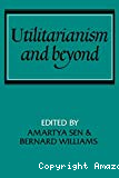 Utilitarianism and beyond.
