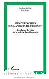 Des petits chefs aux managers de proximité. L'évolution des rôles de la maîtrise dans l'industrie.