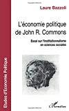 L'économie politique de John R. Commons. Essai sur l'institutionalisme en sciences sociales.