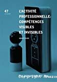 L'activité professionnelle : compétences visibles et invisibles.