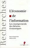 L'économie de l'information. Les enseignements des théories économiques.