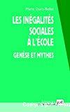Les inégalités sociales à l'école. Genèse et mythes.