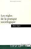 Les règles de la pratique sociologique.