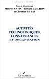 Activités technologiques, connaissances et organisation.