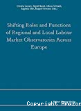 Shifting roles and functions of regional and local labour market observatories across Europe