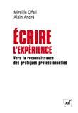 Ecrire l'expérience : vers la reconnaissance des pratiques professionnelles.