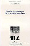 L'ordre économique de la société moderne. Un réexamen de la théorie de la régulation.
