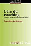 L'ère du coaching : critique d'une violence euphémisée.