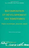 Recomposition et développement des territoires. Enjeux économiques, processus, acteurs.