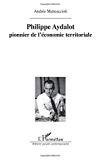 Philippe Aydalot, pionnier de l'économie territoriale.