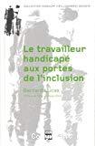 Le travailleur handicapé aux portes de l'inclusion