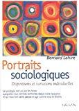 Portraits sociologiques. Dispositions et variations individuelles.