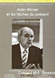 Alain Wisner et les tâches du présent : la bataille du travail réel.