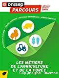 Les métiers de l'agriculture et de la forêt