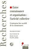 Entre connaissance et organisation : l'activité collective. L'entreprise face au défi de la connaissance.
