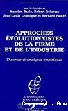 Approches évolutionnistes de la firme et de l'industrie. Théories et analyses empiriques.