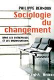 Sociologie du changement dans les entreprises et les organisations.