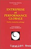 Entreprise et performance globale. Outils, évaluation, pilotage.