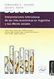 Interpretaciones heterodoxas de las crisis economícas en Argentina y sus efectos sociales