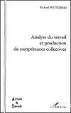 Analyse du travail et production de compétences collectives.