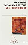 Université de tous les savoirs. Vol. 7 : Les Technologies.