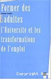 Former des adultes. L'université et les transformations de l'emploi.
