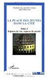La place des jeunes dans la cité. Volume 2. Espaces de rue, espaces de parole.
