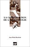 La construction de la sociologie.