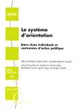 Le système d'orientation : entre choix individuels et contraintes d'action publique
