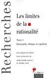Les limites de la rationalité. Tome 1 : Rationalité, éthique et cognition. Colloque de Cerisy.