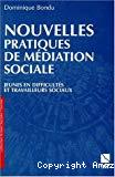 Nouvelles pratiques de médiation sociale. Jeunes en difficulté et travailleurs sociaux.