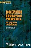 Concertation, éducation, travail. Politiques et expériences.