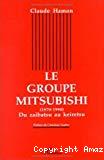 Le groupe MITSUBISHI (1870-1990). Du zaibatsu au keiretsu.