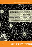 Enterprise training in Europe. Comparative studies on cultures, markets and public support initiatives.