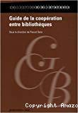 Guide de la coopération entre bibliothèques.