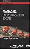 Manager une responsabilité sociale.