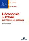 L'économie du travail : des théories aux politiques.