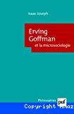Erving Goffman et la microsociologie.