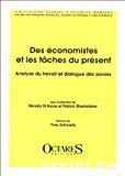 Des économistes et les tâches du présent. Analyse du travail et dialogue des savoirs.