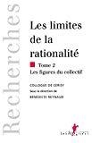 Les limites de la rationalité. Tome 2 : Les figures du collectif. Colloque de Cerisy.