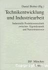 Technikentwicklung und Industriearbeit. Industrielle Produktionstechnik zwischen Eigendynamik und Nutzerinteressen.